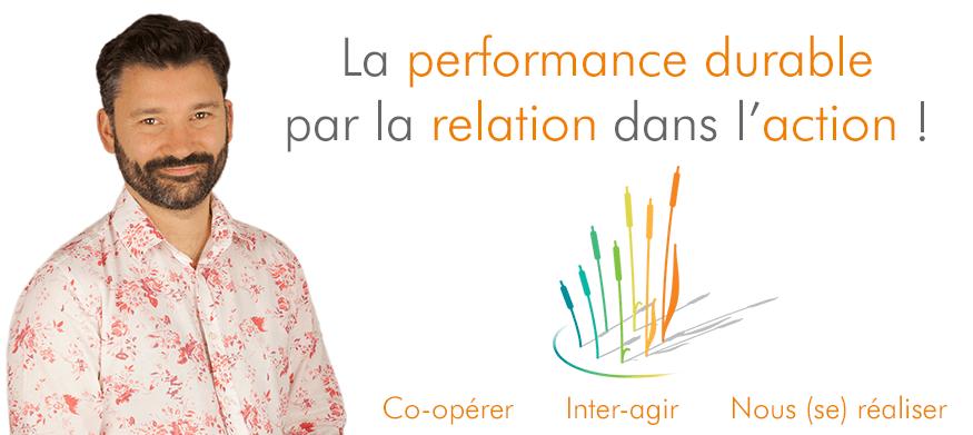 La Performance Durable par la Relation dans l'Action